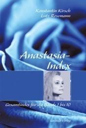 Anastasia-Index Gesamtindex für die «Anastasia»-Bände 1 bis 10