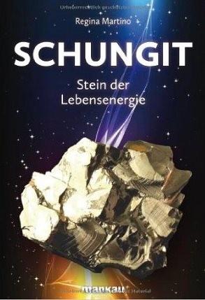 Schungit - Stein der Lebensenergie, Regina Martino